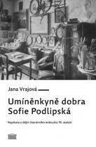Umíněnkyně dobra Sofie Podlipská