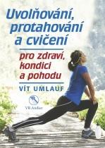 Uvolňování, protahování a cvičení pro zdraví, kondici a pohodu
