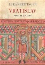 Vratislav: První král Čechů
