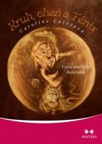 Kruh, oheň a Fénix - Cesta tančícího bojovníka