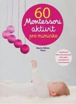 60 aktivit Montessori pro miminko