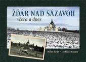 Žďár nad Sázavou včera a dnes