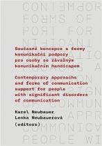 Současné koncepce a formy komunikační podpory pro osoby se závažným komunikačním handicapem