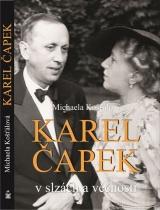 Karel Čapek - v slzách a věčnosti