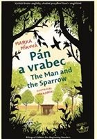 Pán a vrabec / The Man and the Sparrow