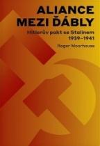 Aliance mezi ďábly: Hitlerova dohoda se Stalinem 1939-1941