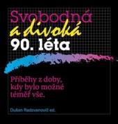 Svobodná a divoká 90. léta