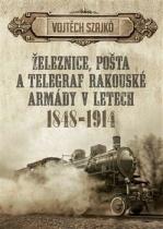 Železnice, pošta a telegraf rakouské armády v letech 1848-1914