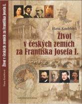 Život včeských zemích za Františka Josefa I.