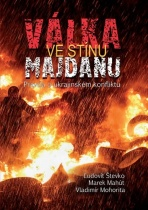 Válka ve stínu Majdanu