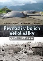 Pevnosti v bojích Velké války - Východní fronta a Alpy