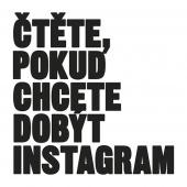 Čtěte, pokud chcete dobýt Instagram