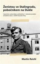 Ženistou ve Stalingradu, pobočníkem na Dukle