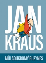 Jan Kraus: Můj soukromý buzynes