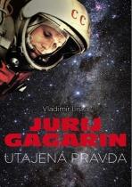 Jurij Gagarin - utajená pravda