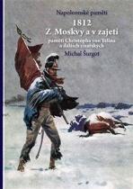 Napoleonské paměti - 1812 Z Moskvy a v zajetí