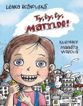 Ty, ty, ty, Matyldo!