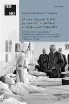 Zdraví nemocní říšští protektoři v Čechách a na Moravě 1939–1945