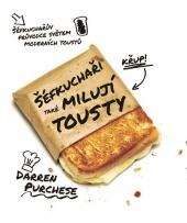 Šéfkuchaři také milují toasty