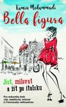 Bella Figura: Jíst, milovat a žít po italsku