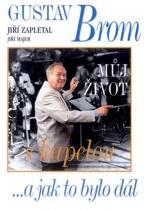 Gustav Brom - Můj život s kapelou ...a jak to bylo dál