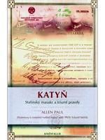 Katyň - Stalinský masakr a triumf pravdy