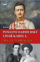Poslední habsburský císař Karel I.