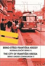 Brno-střed Františka Kressy - Normalizační Brno II. / Brno under Communism: the City of František Kressa II.