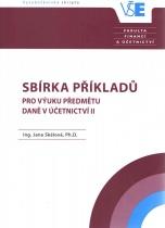 Sbírka příkladů pro výuku předmětu Daně v účetnictví II
