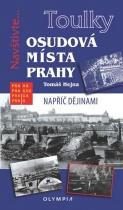 Toulky - Osudová místa Prahy