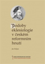 Podoby eklesiologie v českém reformním hnutí