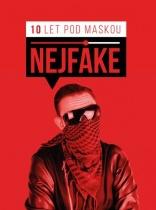 Nejfake - 10 let pod maskou