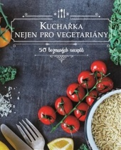Kuchařka nejen pro vegetariány