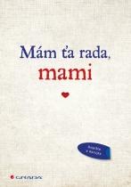 Mám ťa rada, mami