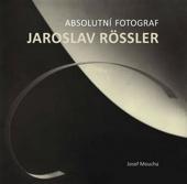 Absolutní fotograf Jaroslav Rössler