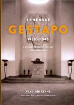Brněnské Gestapo 1939–1945 a poválečné soudní procesy s jeho příslušníky