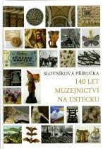 140 let muzejnictví na Ústecku