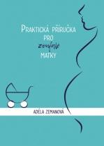 Praktická příručka pro zoufalé matky