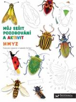 Můj sešit pozorování a aktivit: Hmyz