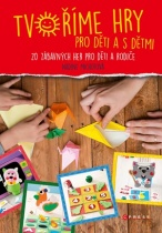 Tvoříme hry pro děti a s dětmi