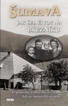 Šumava - Jak šel život na Březníku