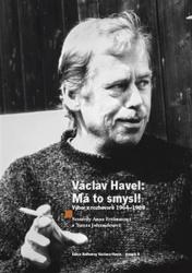 Václav Havel - Má to smysl!