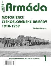 Armáda 1 - Motorizace československé armády 1918-1939