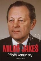 Miloš Jakeš – příběh komunisty