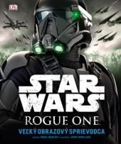 Star Wars: Rogue One - Veľký obrazový sprievodca