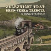 Železniční trať Brno - Česká Třebová na starých pohlednicích