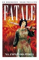 Fatale: Na západ od pekla