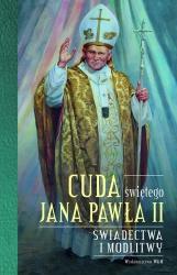 Cuda świętego Jana Pawła II