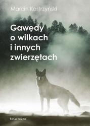 Gawędy o wilkach i innych zwierzętach