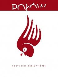 Połów. Poetyckie debiuty 2016